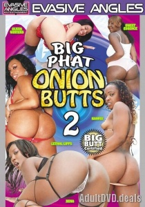Big Phat Onion Butts 2