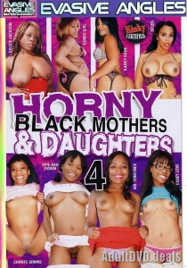 Horny Black Mothers & Daughters 4