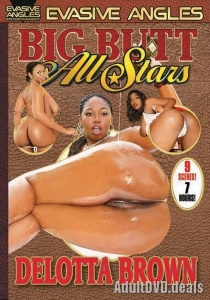 Big Butt All Stars: Delotta Brown